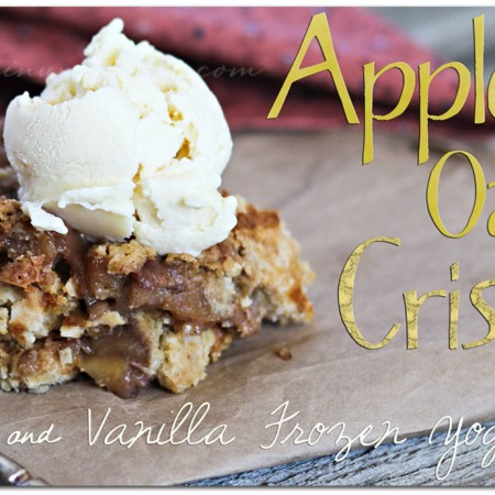 Apple Oat Crisp & Vanilla Frozen Yogurt {RECIPE}