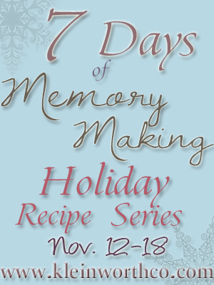 7 days of memory making, holiday recipe series