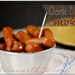 garlic bbq smokies, Your Best Weekly ~ Game Day Snacks