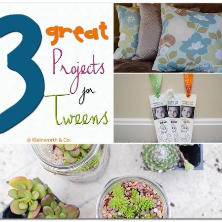 3 Great Projects for Tweens ~ Your Best Weekly Features