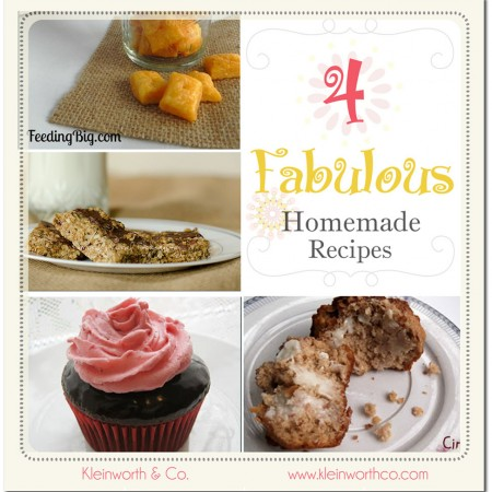 4 Fabulous Homemade Recipes ~ Your Best Weekly Features