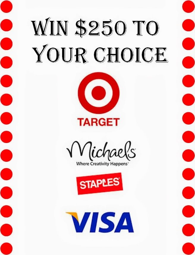 Win $250 Gift Card of your choice- Target Michaels, Stapes, Visa