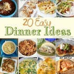 20 Easy Dinner Ideas