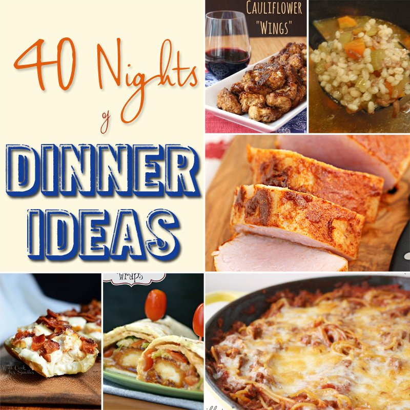 40 Nights of Dinner Ideas