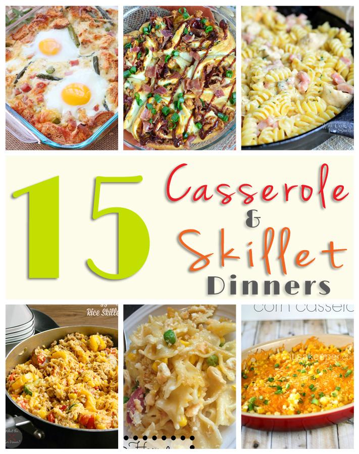 15 Casserole & Skillet Dinners