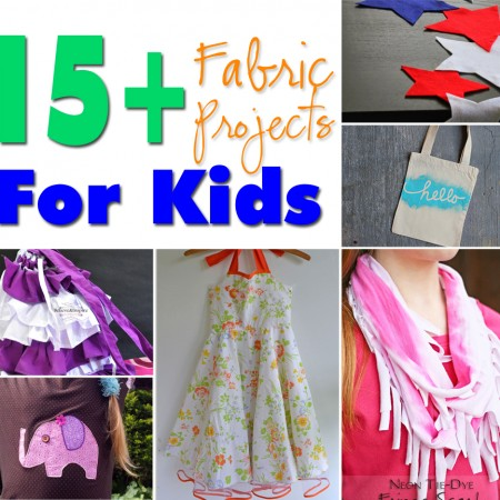 15+ Fabric Projects for Kids www.kleinworthco.com