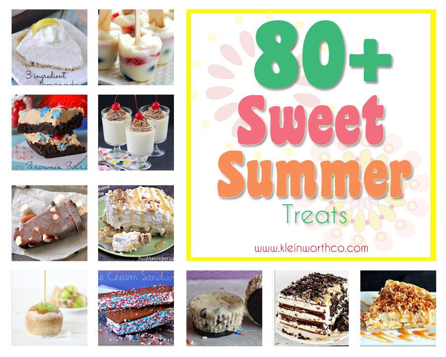 80+ Sweet Summer Treats www.kleinworthco.com
