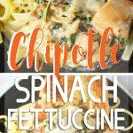 Chipotle Spinach Fettuccine