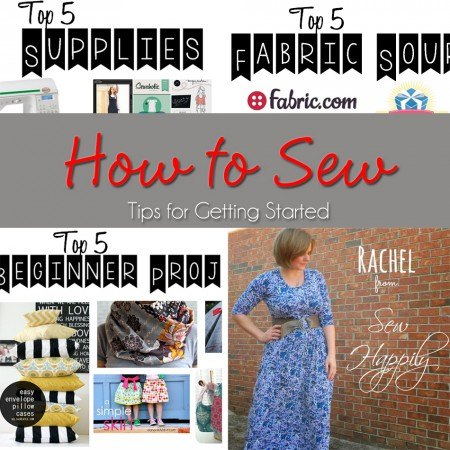 How to Sew ~ Tips for Getting Started