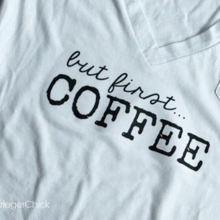 But First..... Coffee - DIY T Shirt & Printable
