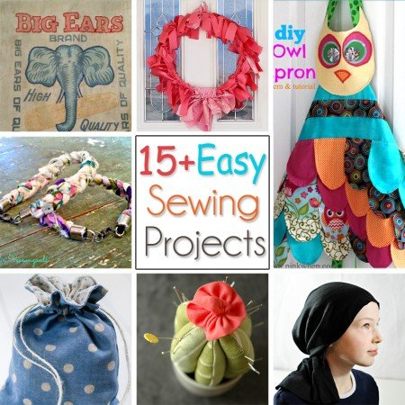 15+ Easy Sewing Projects
