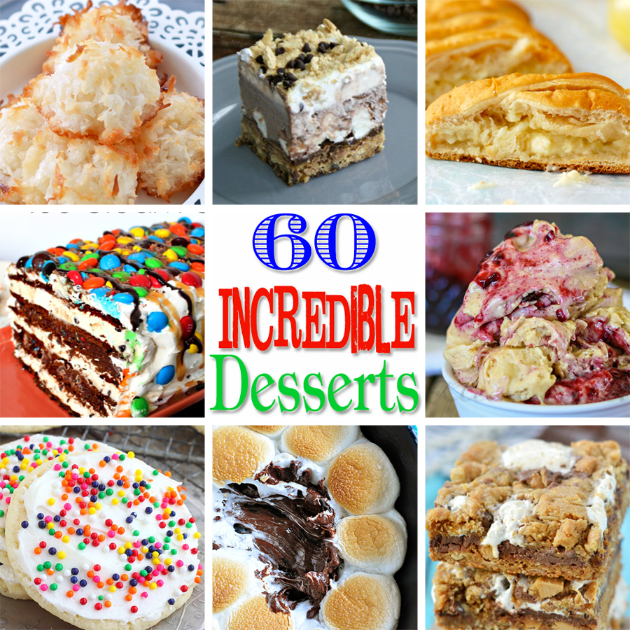 60 Incredible Desserts