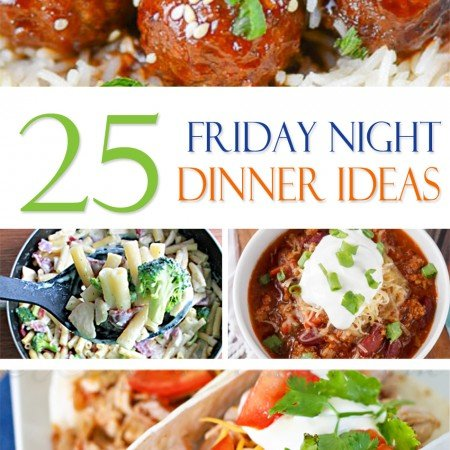 25 Friday Night Dinner Ideas