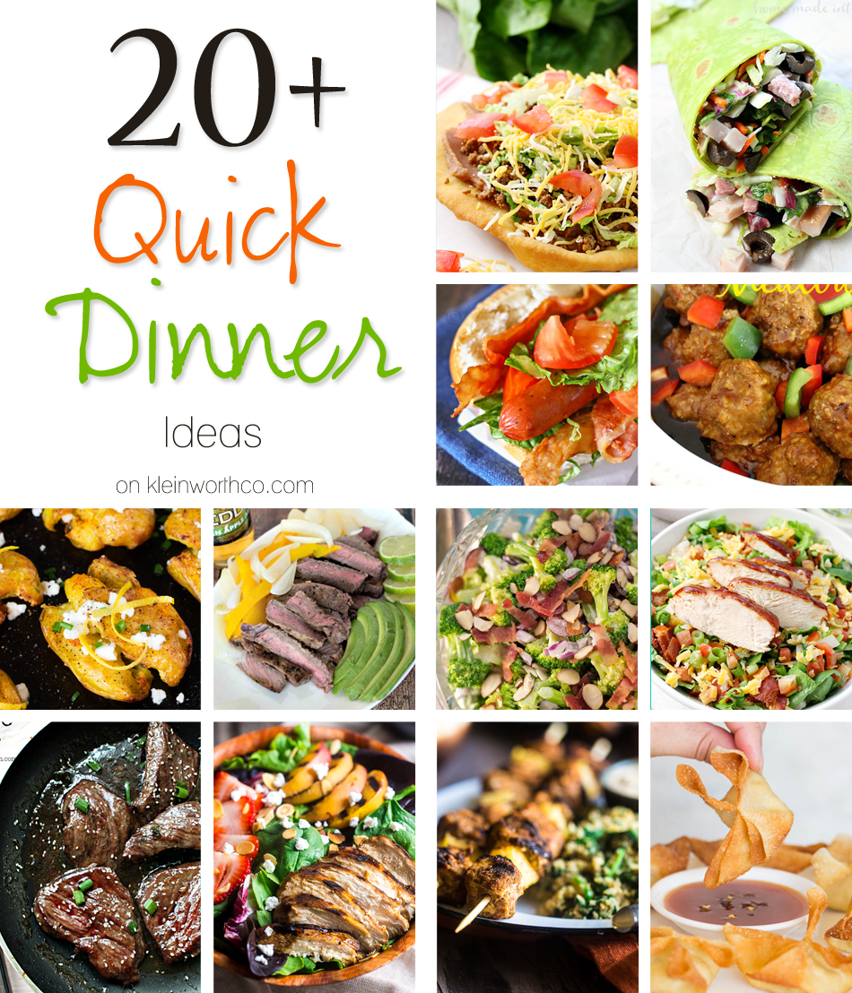 20 Quick Dinner Ideas Kleinworth Co