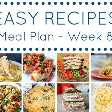 Easy Dinner Recipes Meal Plan- Week 8