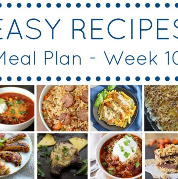Easy Dinner Recipes Meal Plan- Week 10