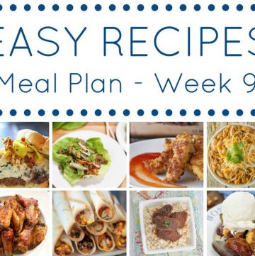 Easy Dinner Recipes Meal Plan- Week 9