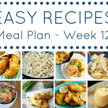 Easy Dinner Recipes Meal Plan {Week 12}