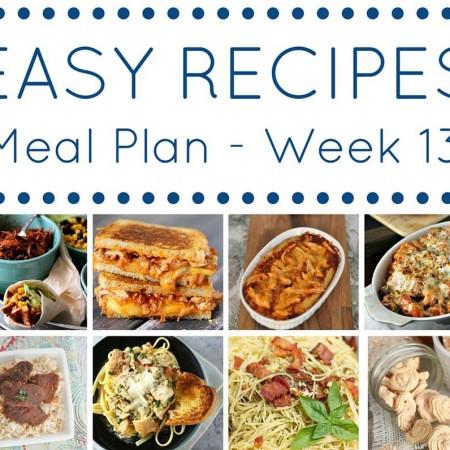 Easy Dinner Recipes Meal Plan {Week 13}