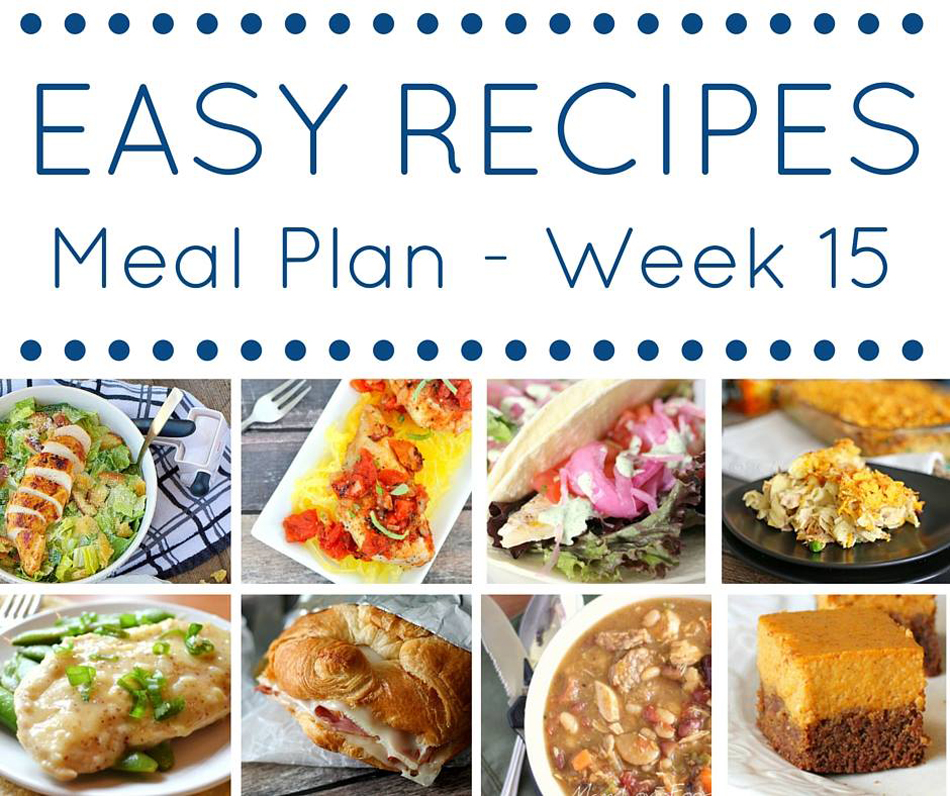 Easy Dinner Recipes Meal Plan {Week 15}