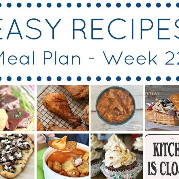 Easy Dinner Recipes Meal Plan Week 22