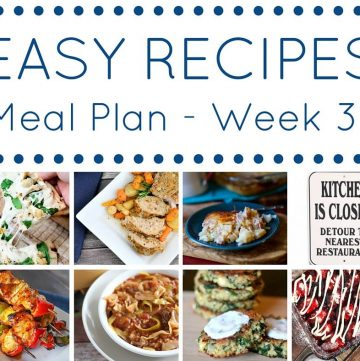 Easy Dinner Recipes Meal Plan Week 31 takes the guesswork out of meal time. Easy, budget friendly & delicious dinner recipe ideas to please your family.