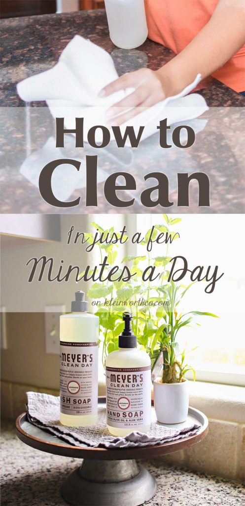 How to Clean in Just a Few Minutes a Day with these helpful tips. You CAN have a sparkling home with little time & effort if you have a plan & stick to it. Check out how I do it, even with 3 kids & 3 pets in the house.