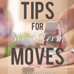 Moving requires a lot of preparation. It's especially difficult when you are only going for a short time. These Tips for Short Term Moves will help you plan!