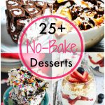25 No Bake Desserts are just what you need for all your summer celebrations, backyard BBQ's & more. Cheesecake, cookies, dips & pies- it's all here to delight!