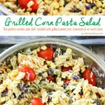 Grilled Corn Pasta Salad is the perfect easy side dish recipe to bring to all your holiday celebrations & backyard BBQ's. Delicious pasta salad for a crowd.