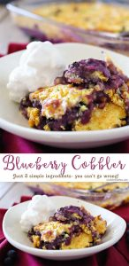 Blueberry Cobbler is one of my favorite blueberry desserts. It certainly tops the list for delicious 3 ingredient recipes that everyone loves. This cobbler recipe is super easy too.