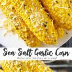 Sea Salt Garlic Corn is a delicious twist to the classic BBQ side dish. This corn on the cob recipe will keep them coming back for more all summer long