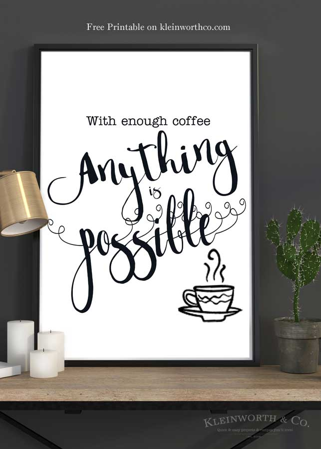 With Enough Coffee Free Printable