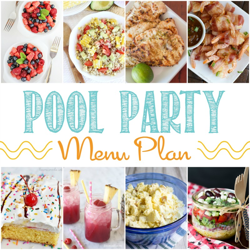 Summer pool party menu plan - great food