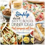 Best Back to School Dinner Ideas