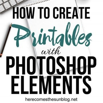 How to Create Printables with Photoshop Elements