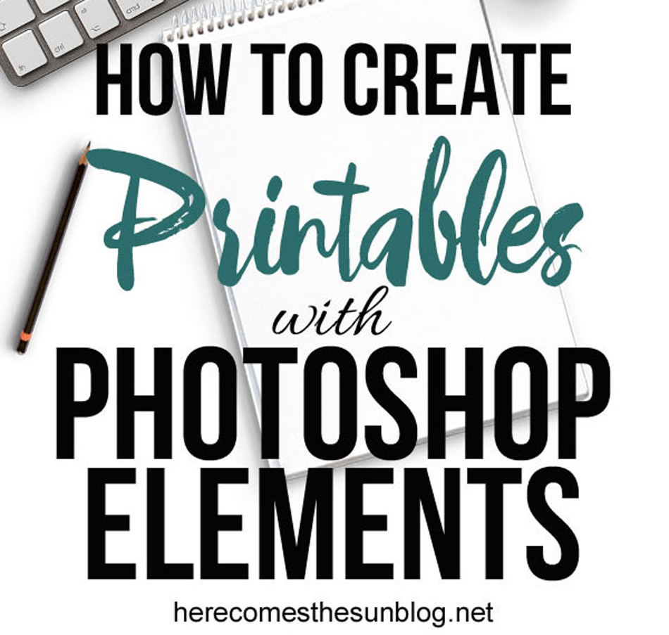 How to create printables with photoshop elements kleinworth co baditri Images