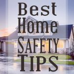 Best Home Safety Tips