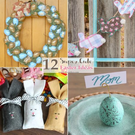 12 Super Cute Easter Ideas