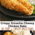 Crispy Sriracha Cheesy Chicken Bake