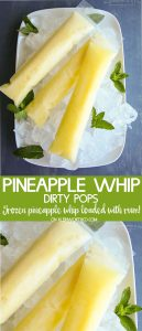 Dirty Pineapple Whip Pops