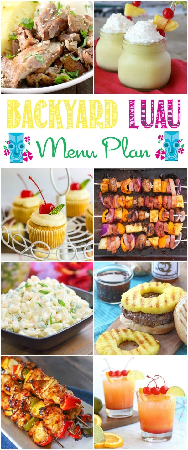 backyard luau menu plan is packed full of appetizers sides main