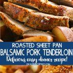 Roasted Sheet Pan Balsamic Pork Tenderloin recipe