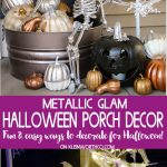 Best Halloween Decorations- Metallic Glam Halloween Porch Decor