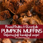 Best ever- Peanut Butter Pumpkin Muffins