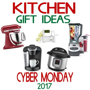 Kitchen Gift Ideas - Cyber Monday 2017