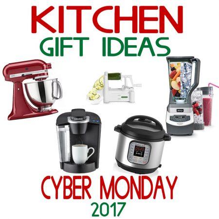 Kitchen Gift Ideas – Cyber Monday 2017