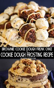 Cookie Dough Frosting - Brownie Cookie Dough Freak Cake