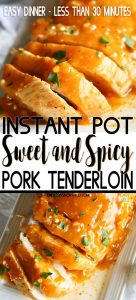Instant Pot Sweet & Spicy Pork Tenderloin