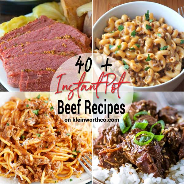 40 + Easy & Delicious Instant Pot Beef Recipes